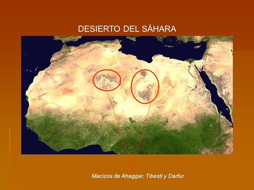 DESIERTO DEL SÁHARA Macizos de Ahaggar, Tibesti y Darfur