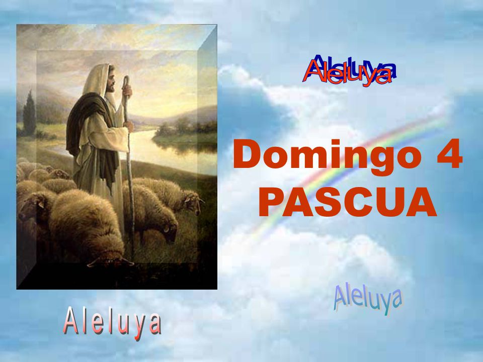Aleluya Domingo 4 PASCUA Aleluya Aleluya