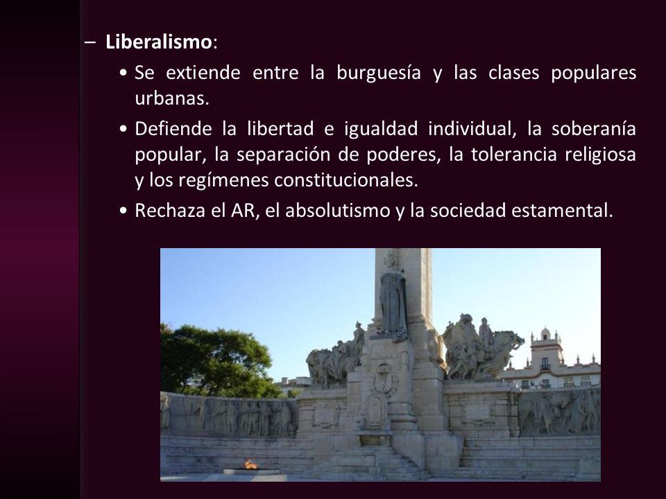Liberalismo:Se extiende entre la burguesía y las clases populares urbanas.