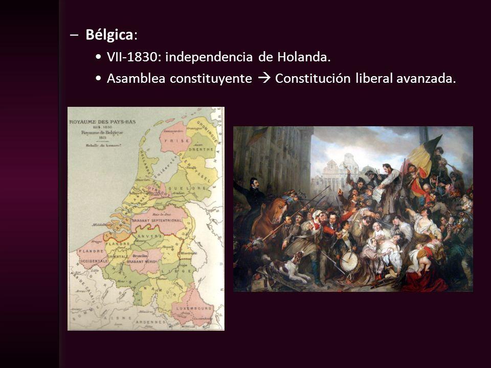 Bélgica: VII-1830: independencia de Holanda.