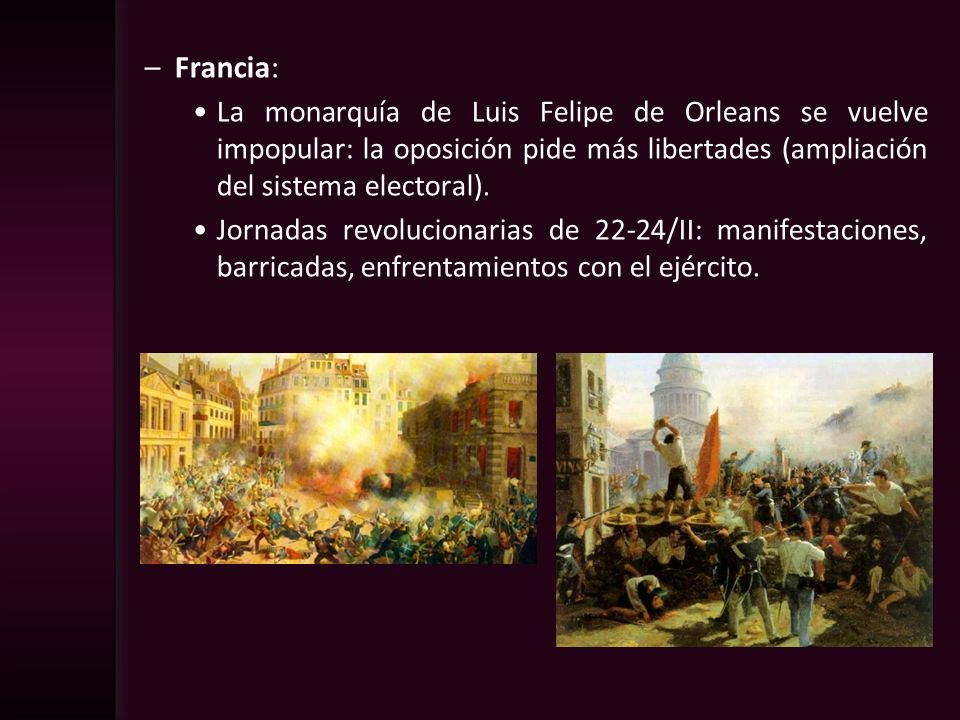 Francia: La monarquía de Luis Felipe de Orleans se vuelve impopular: la oposición pide más libertades (ampliación del sistema electoral).