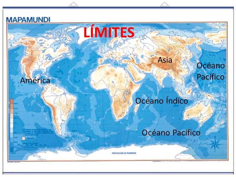 LÍMITES Asia Océano Pacífico América Océano Índico Océano Pacífico