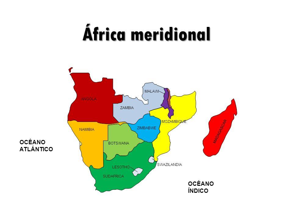 África meridional OCÉANO ATLÁNTICO OCÉANO ÍNDICO MALAWI ANGOLA ZAMBIA