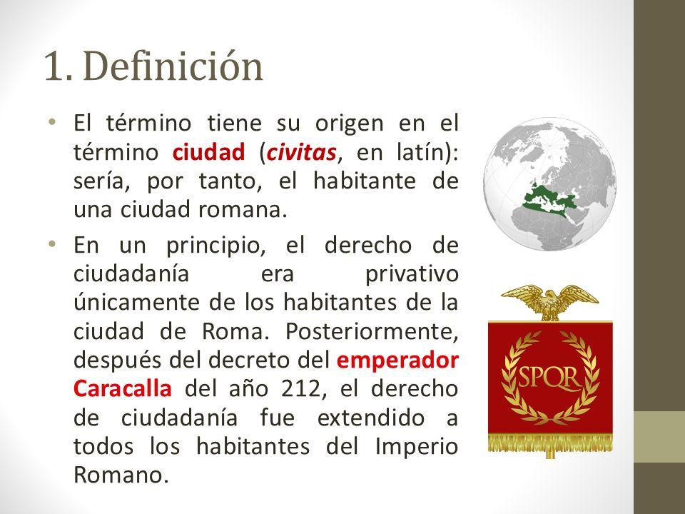 1. Definición El término tiene su origen en el término ciudad (civitas, en latín): sería, por tanto, el habitante de una ciudad romana.