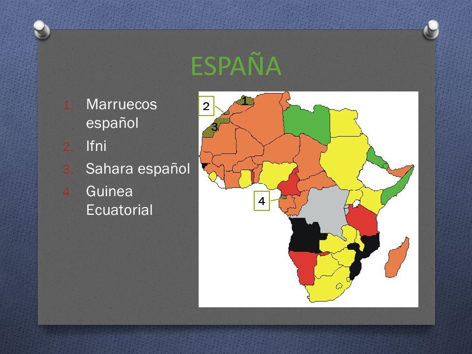 ESPAÑA Marruecos español Ifni Sahara español Guinea Ecuatorial 1 2 3 4