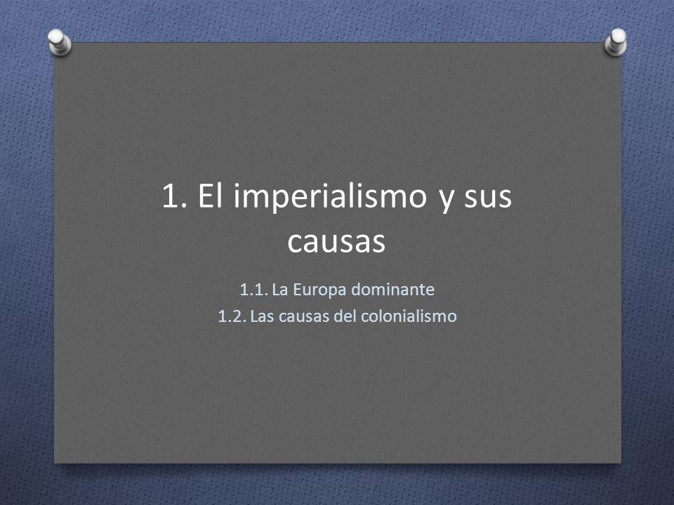 1. El imperialismo y sus causas