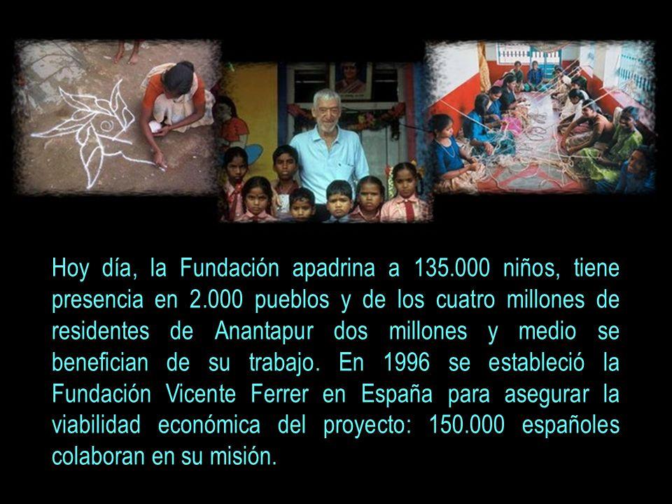 Hoy día, la Fundación apadrina a 135. 000 niños, tiene presencia en 2