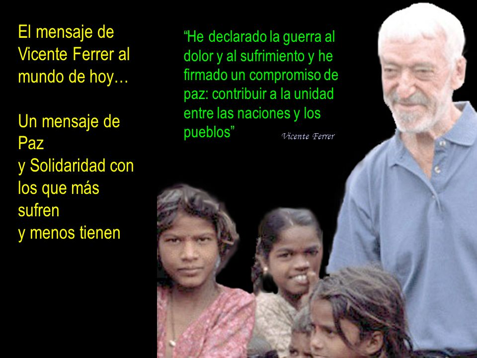 El mensaje de Vicente Ferrer al mundo de hoy…