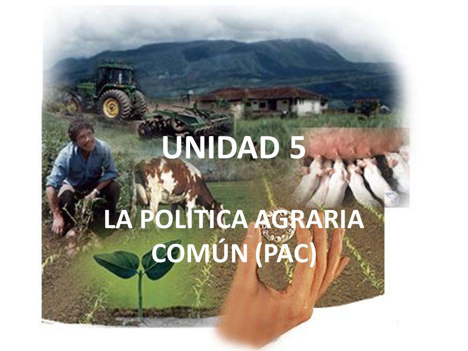 LA POLÍTICA AGRARIA COMÚN (PAC)