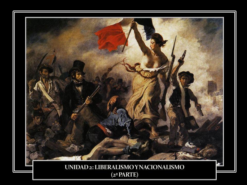 UNIDAD 2: LIBERALISMO Y NACIONALISMO (2ª PARTE)