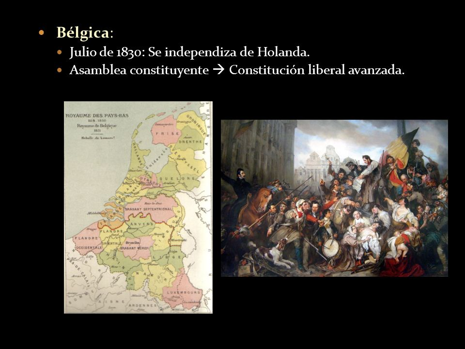 Bélgica: Julio de 1830: Se independiza de Holanda.