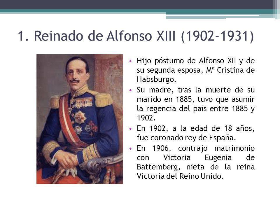 1. Reinado de Alfonso XIII (1902-1931)