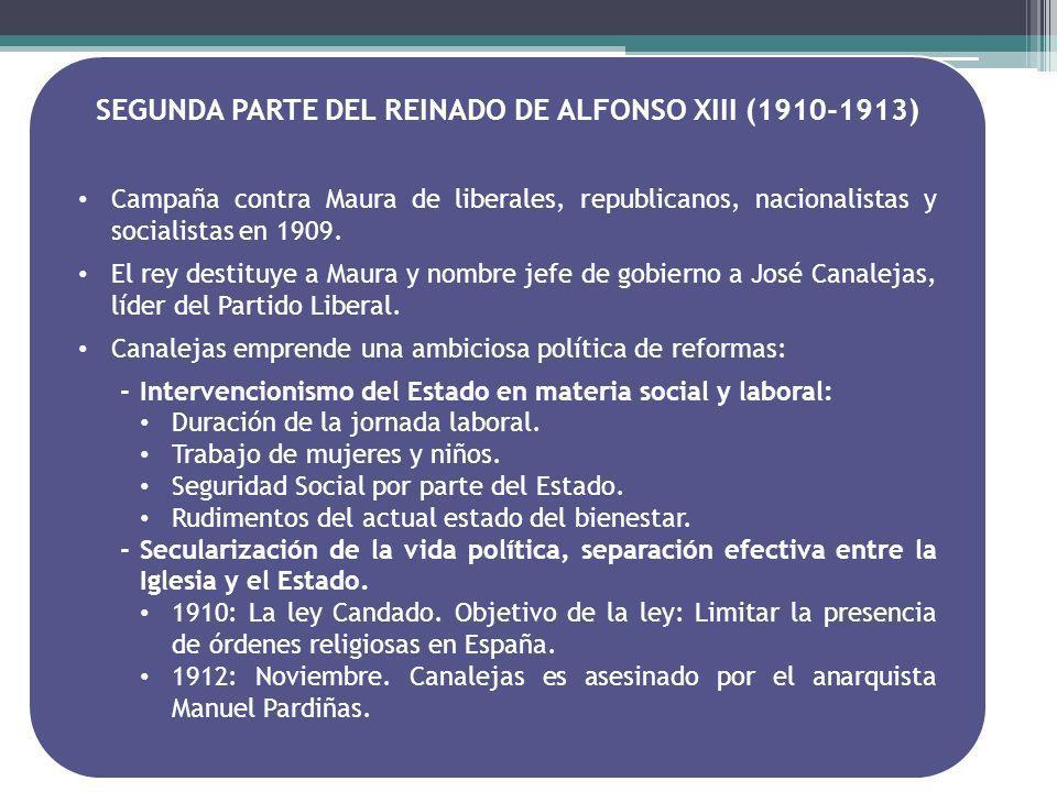 SEGUNDA PARTE DEL REINADO DE ALFONSO XIII (1910-1913)