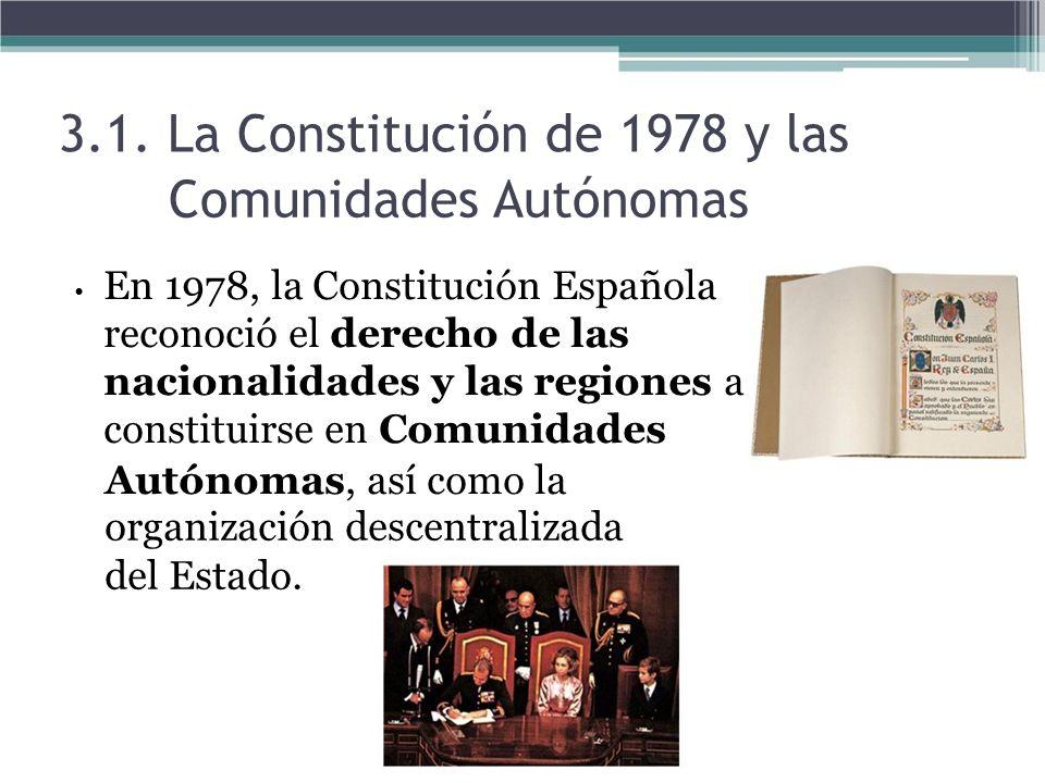3.1. La Constitución de 1978 y las Comunidades Autónomas
