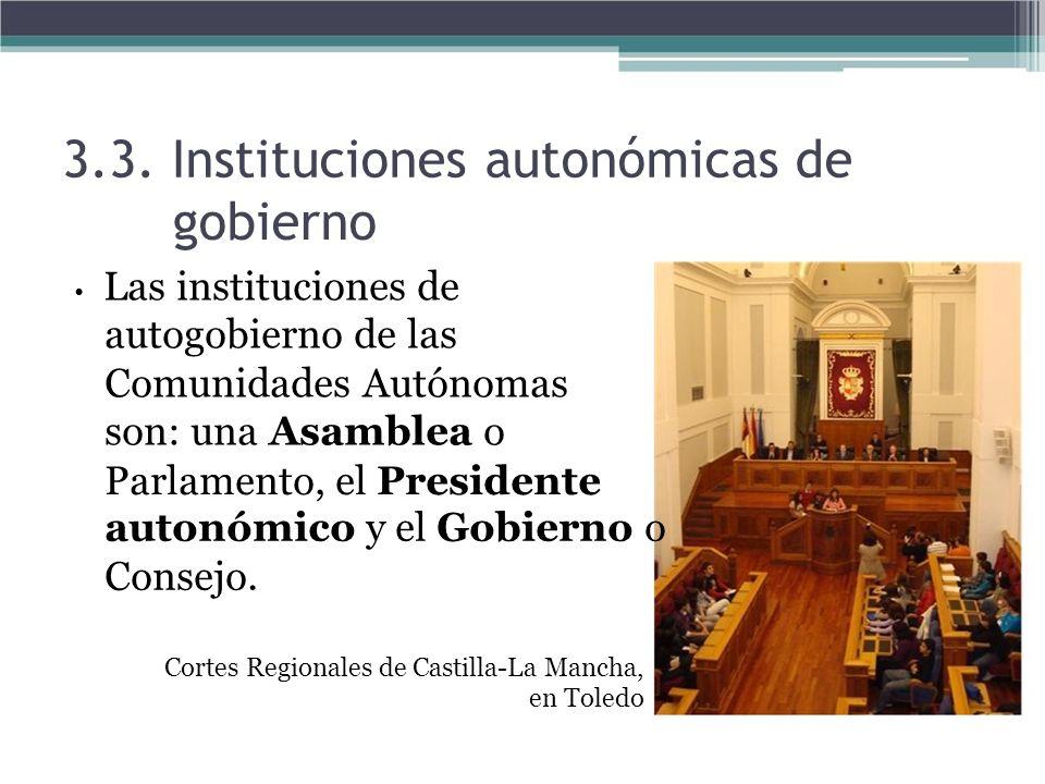 3.3. Instituciones autonómicas de gobierno