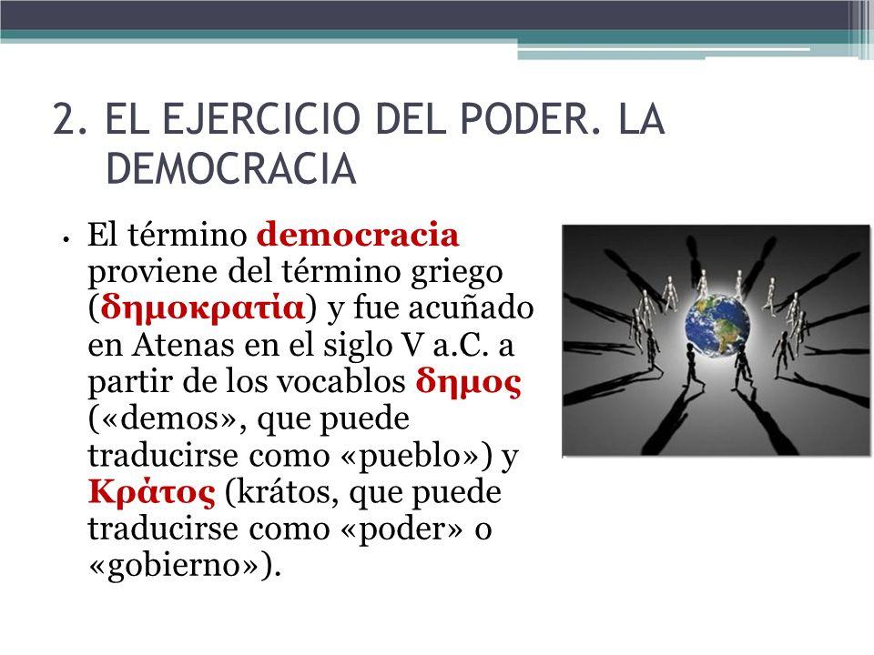 2. EL EJERCICIO DEL PODER. LA DEMOCRACIA