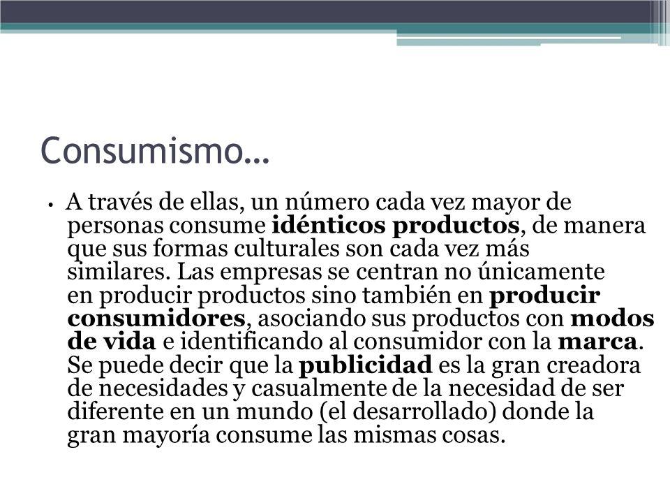 Consumismo… personas consume idénticos productos, de manera