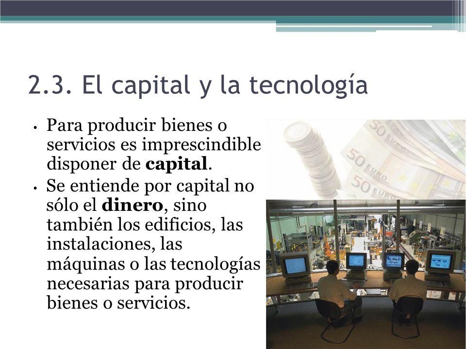 2.3. El capital y la tecnología