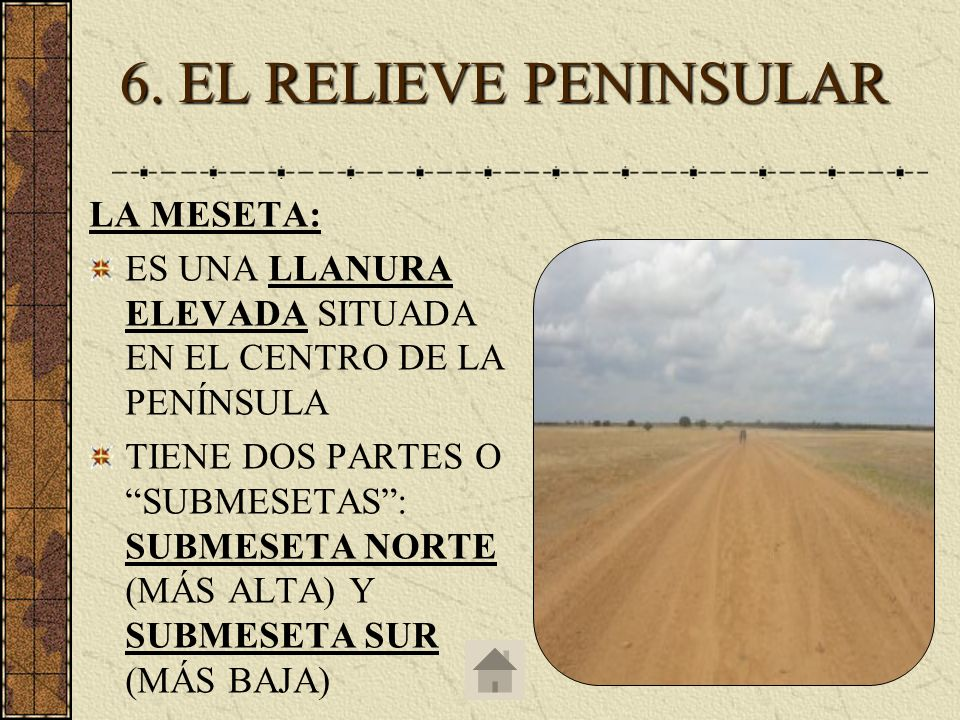6. EL RELIEVE PENINSULAR LA MESETA: