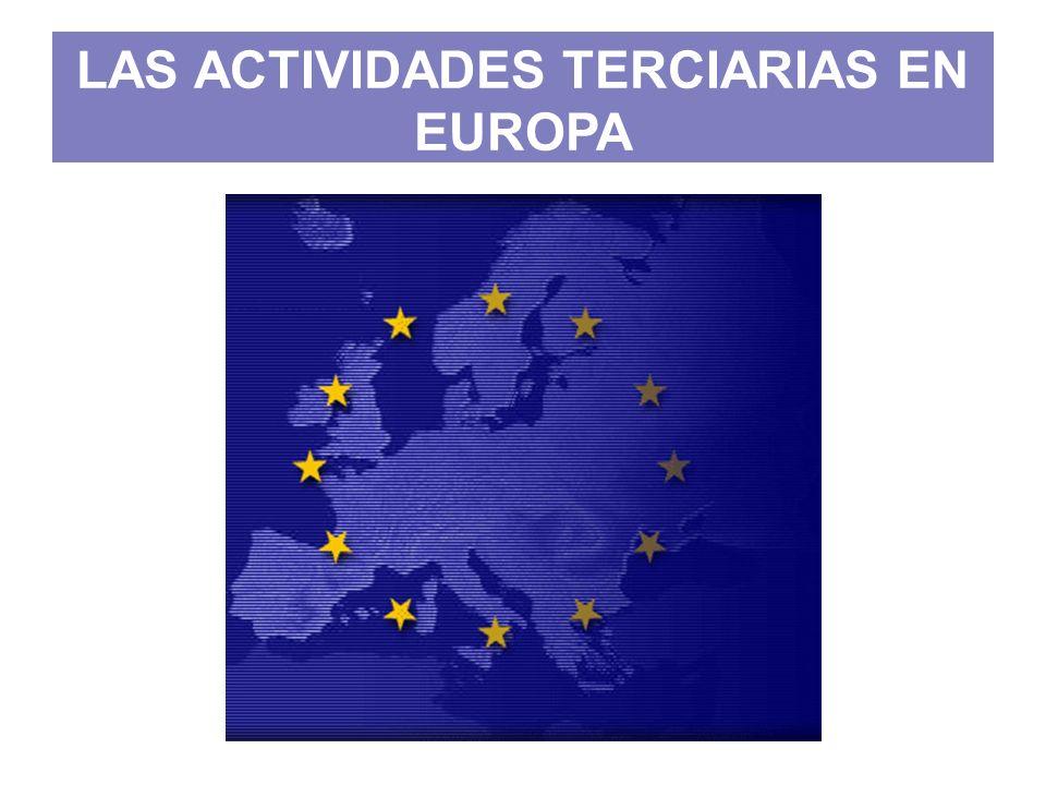 LAS ACTIVIDADES TERCIARIAS EN EUROPA