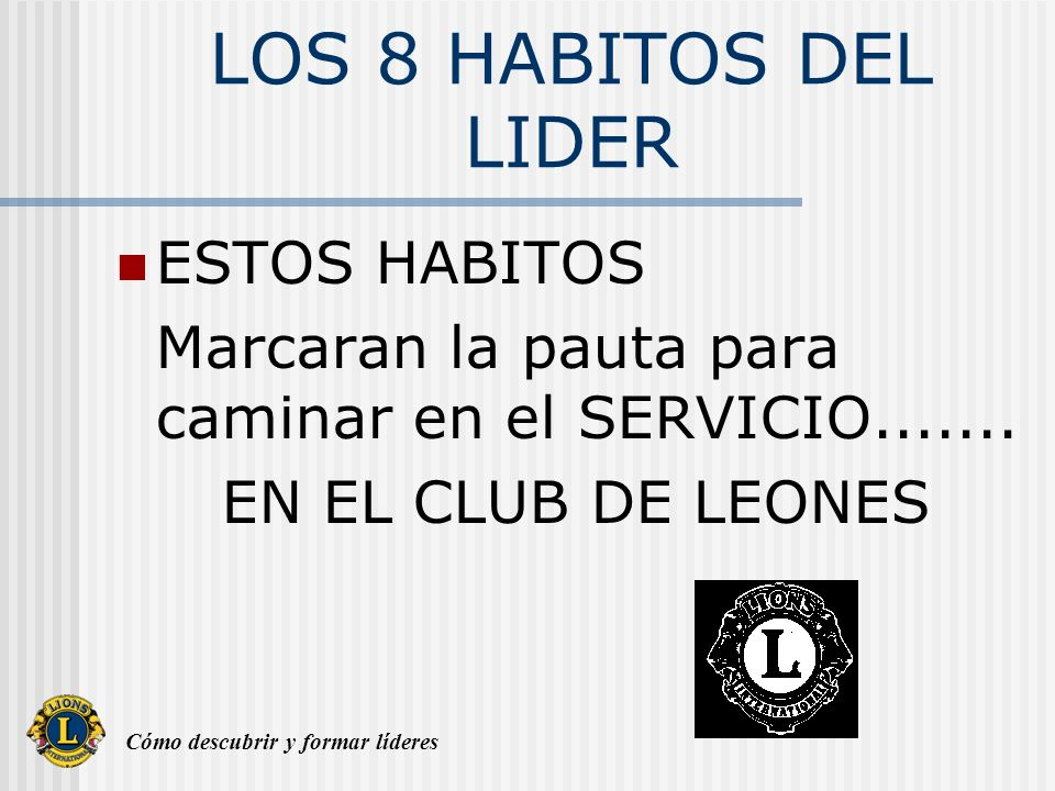 LOS 8 HABITOS DEL LIDER ESTOS HABITOS
