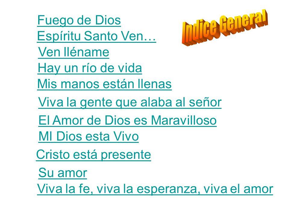 Indice General Fuego de Dios Espíritu Santo Ven… Ven lléname