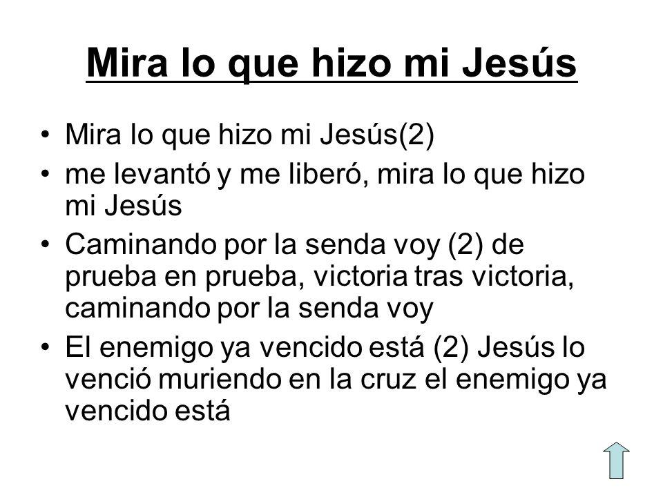 Mira lo que hizo mi Jesús