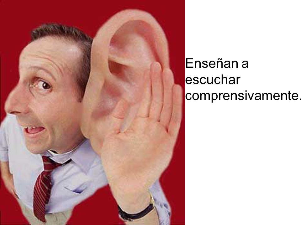 Enseñan a escuchar comprensivamente.