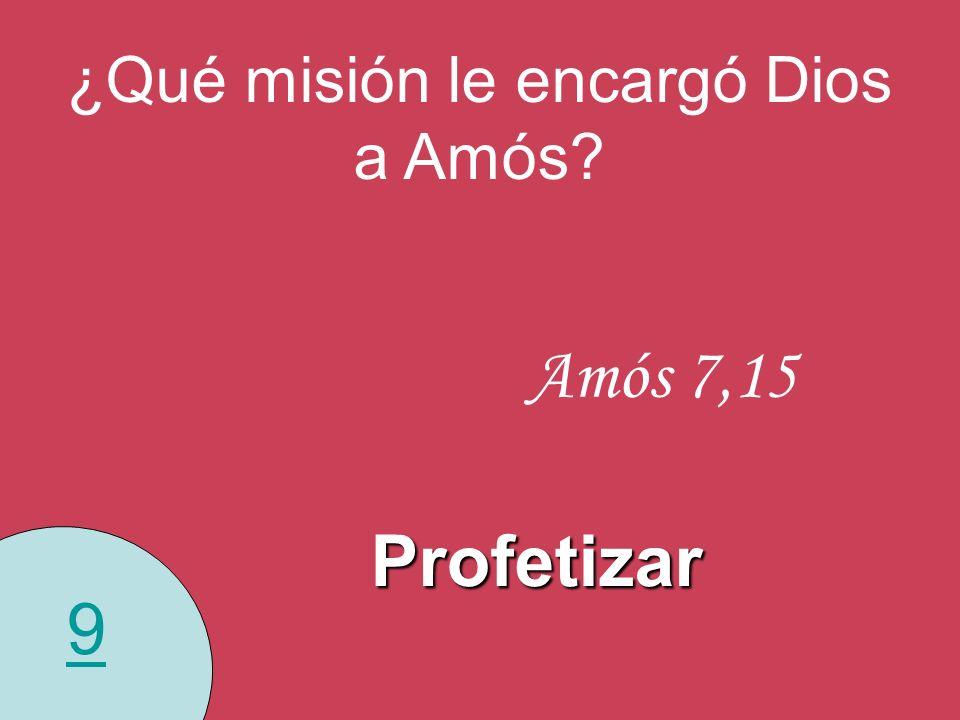 ¿Qué misión le encargó Dios a Amós