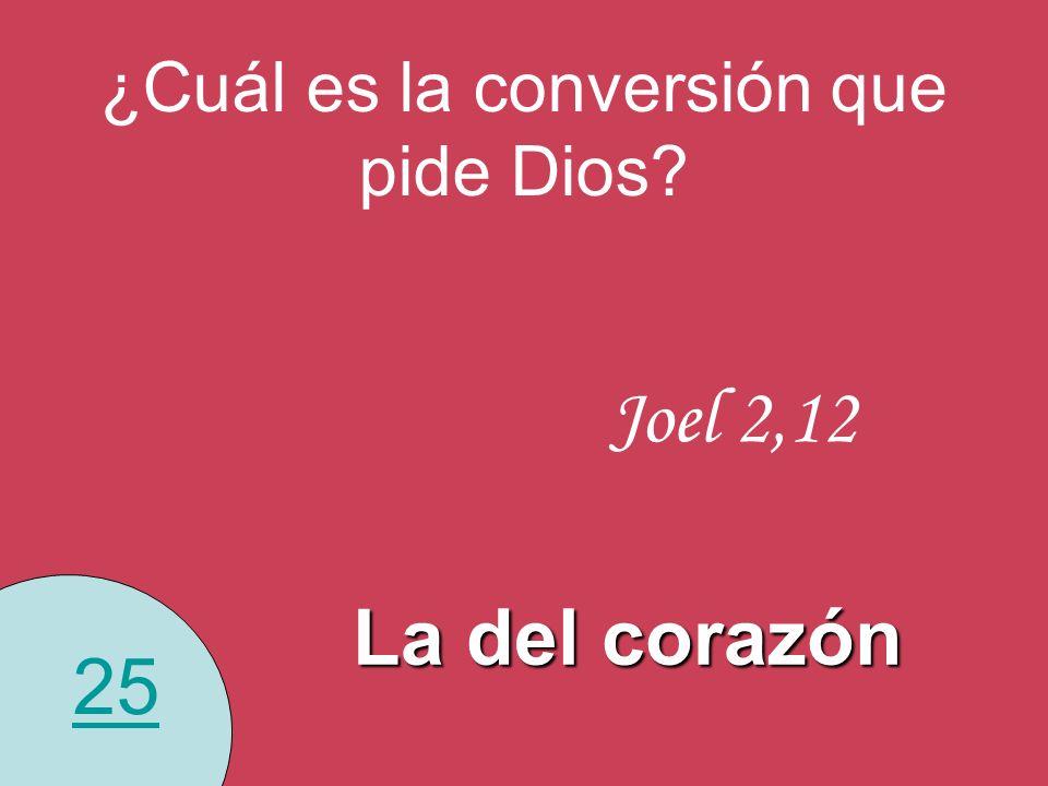 ¿Cuál es la conversión que pide Dios