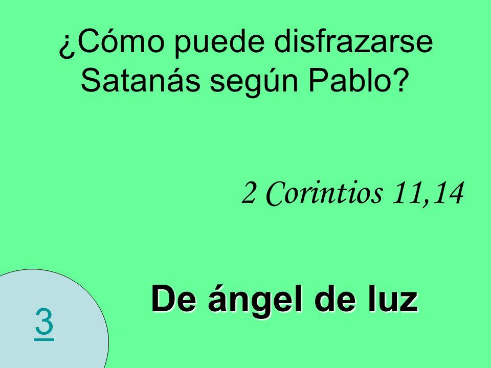 ¿Cómo puede disfrazarse Satanás según Pablo