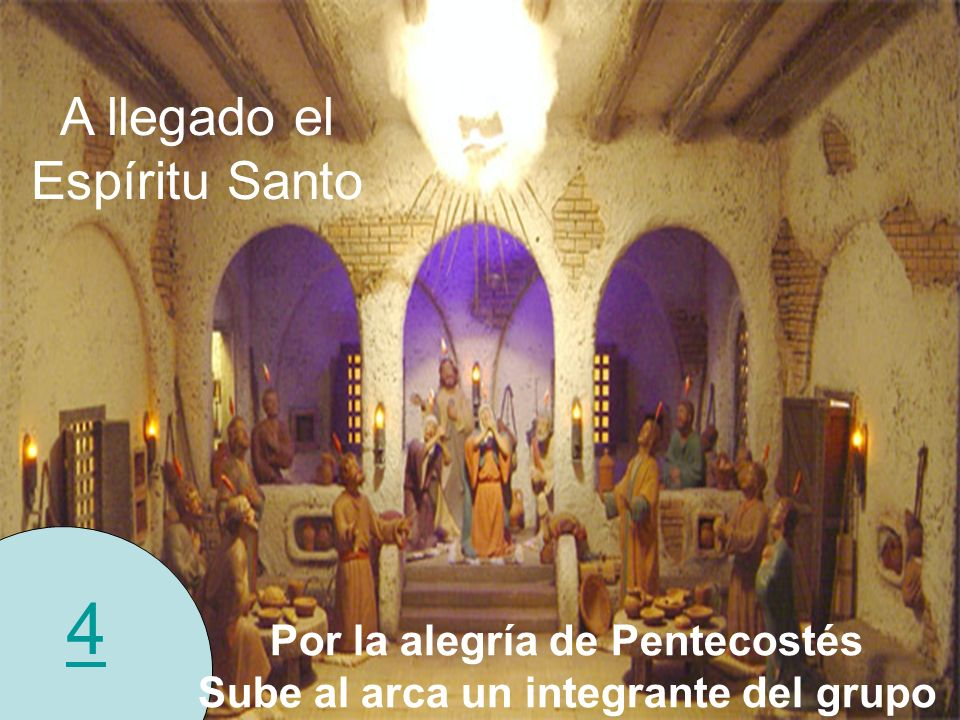 Por la alegría de Pentecostés Sube al arca un integrante del grupo