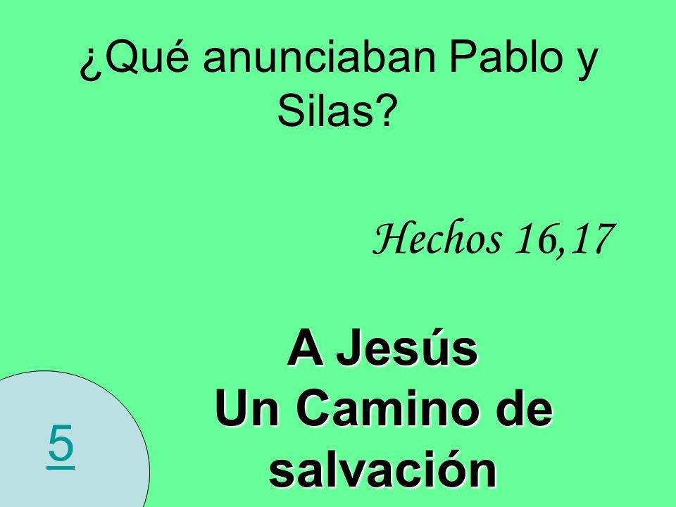 ¿Qué anunciaban Pablo y Silas