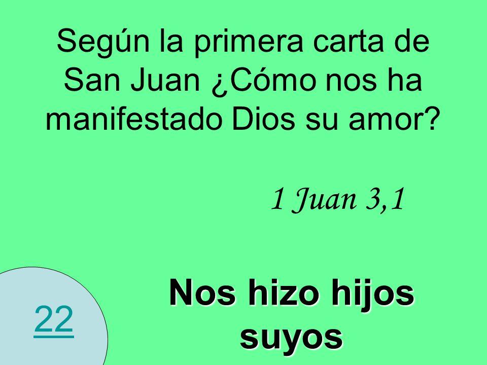 1 Juan 3,1 Nos hizo hijos suyos 22