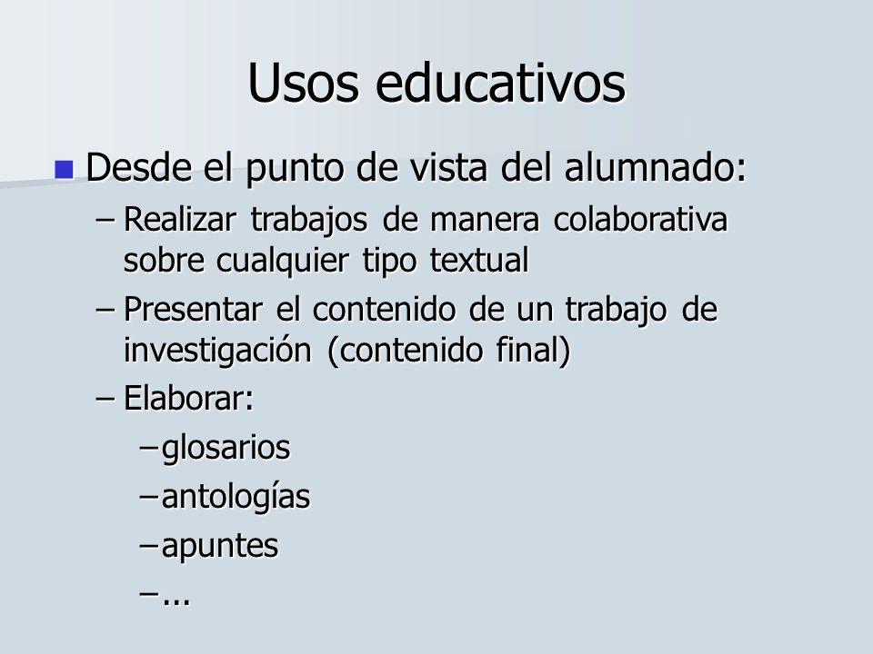 Usos educativos Desde el punto de vista del alumnado: