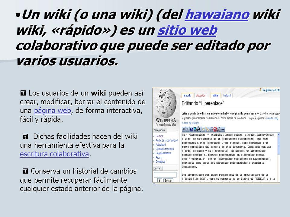 Un wiki (o una wiki) (del hawaiano wiki wiki, «rápido») es un sitio web colaborativo que puede ser editado por varios usuarios.