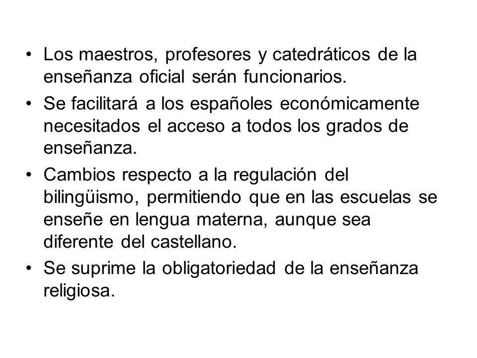 Los maestros, profesores y catedráticos de la enseñanza oficial serán funcionarios.