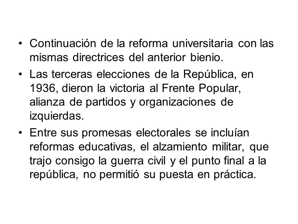 Continuación de la reforma universitaria con las mismas directrices del anterior bienio.
