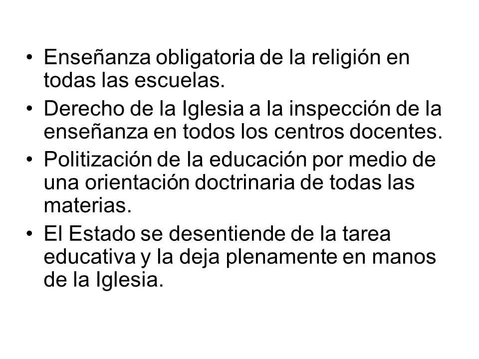 Enseñanza obligatoria de la religión en todas las escuelas.