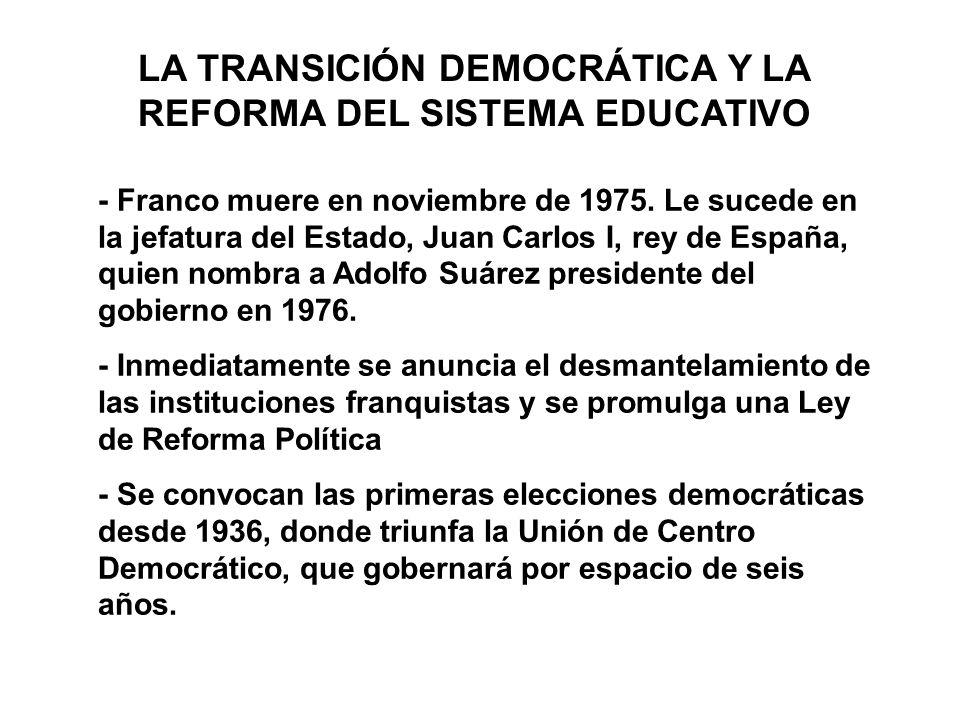 LA TRANSICIÓN DEMOCRÁTICA Y LA REFORMA DEL SISTEMA EDUCATIVO