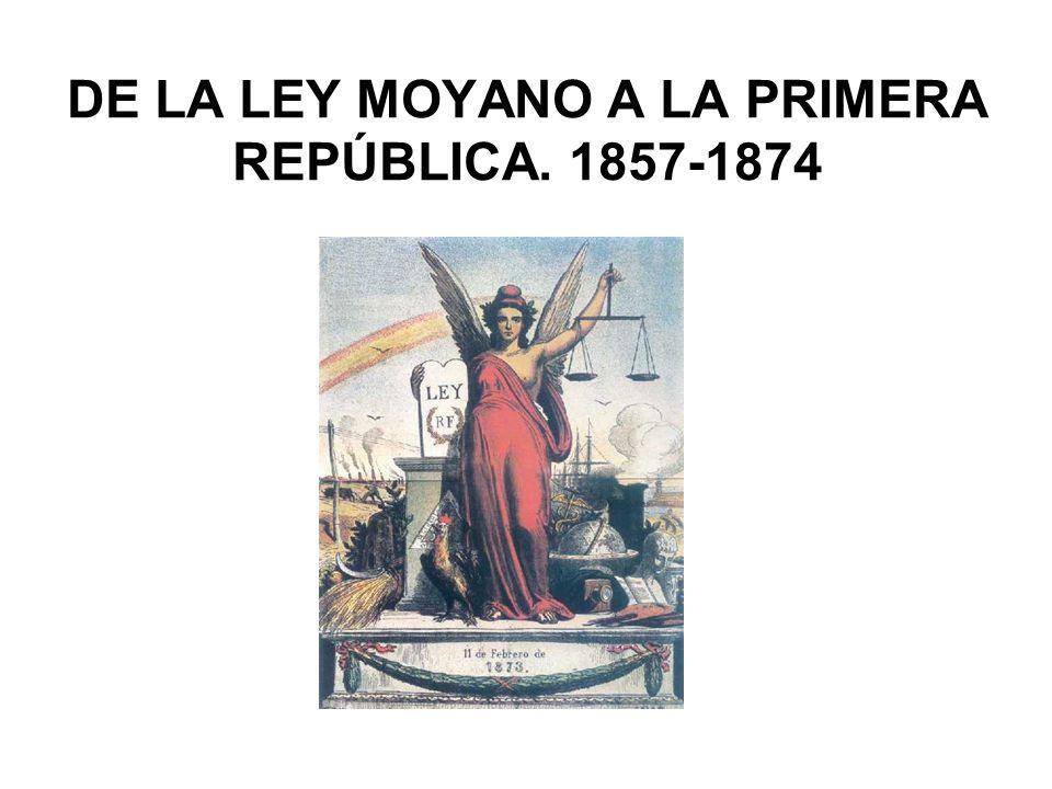 DE LA LEY MOYANO A LA PRIMERA REPÚBLICA. 1857-1874
