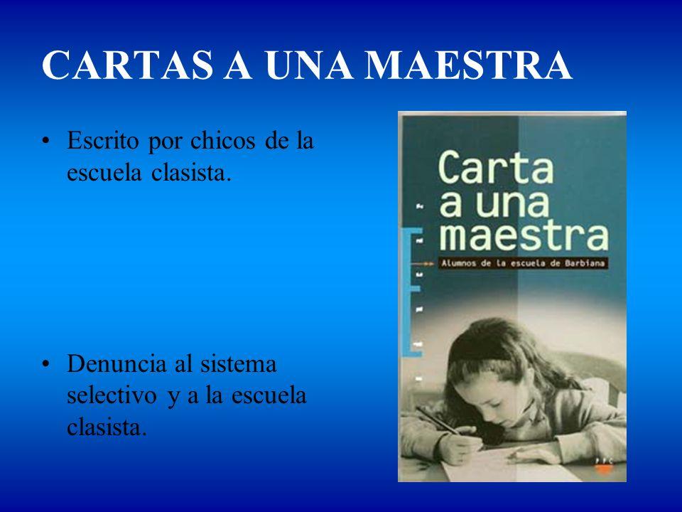 CARTAS A UNA MAESTRA Escrito por chicos de la escuela clasista.