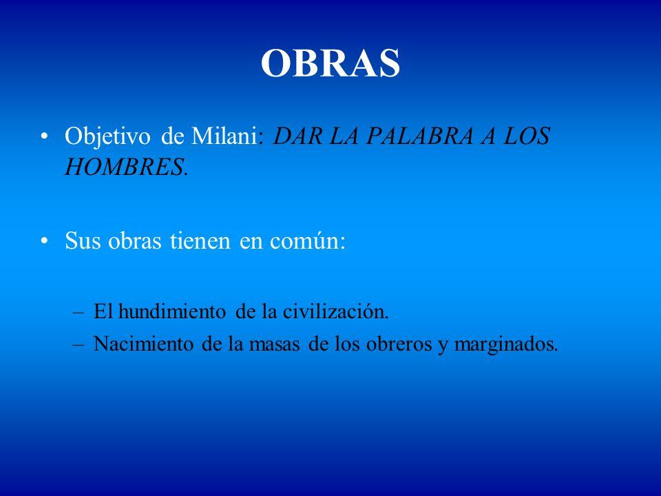 OBRAS Objetivo de Milani: DAR LA PALABRA A LOS HOMBRES.