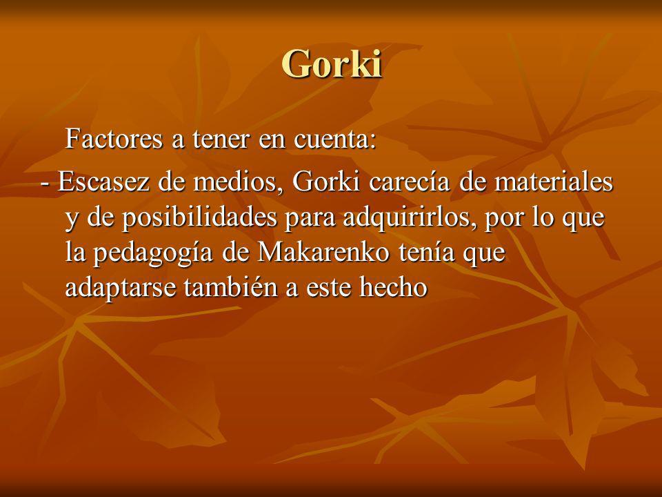 Gorki Factores a tener en cuenta:
