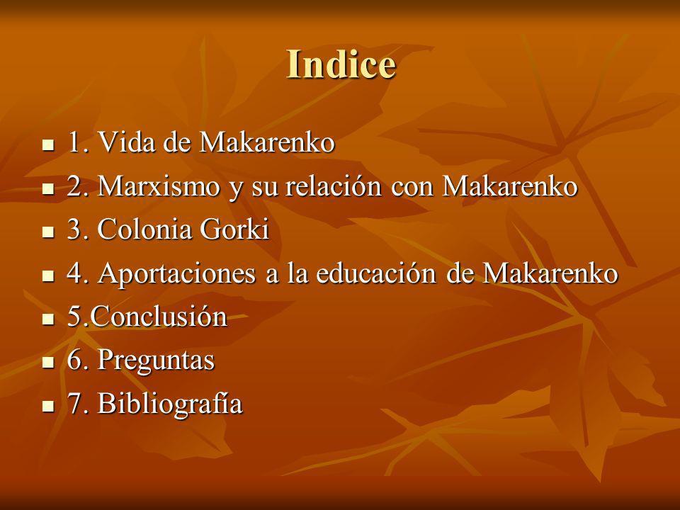 Indice 1. Vida de Makarenko 2. Marxismo y su relación con Makarenko
