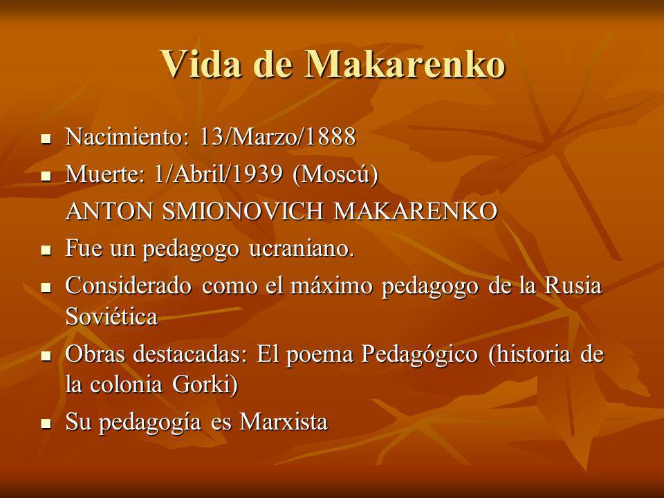 Vida de Makarenko Nacimiento: 13/Marzo/1888