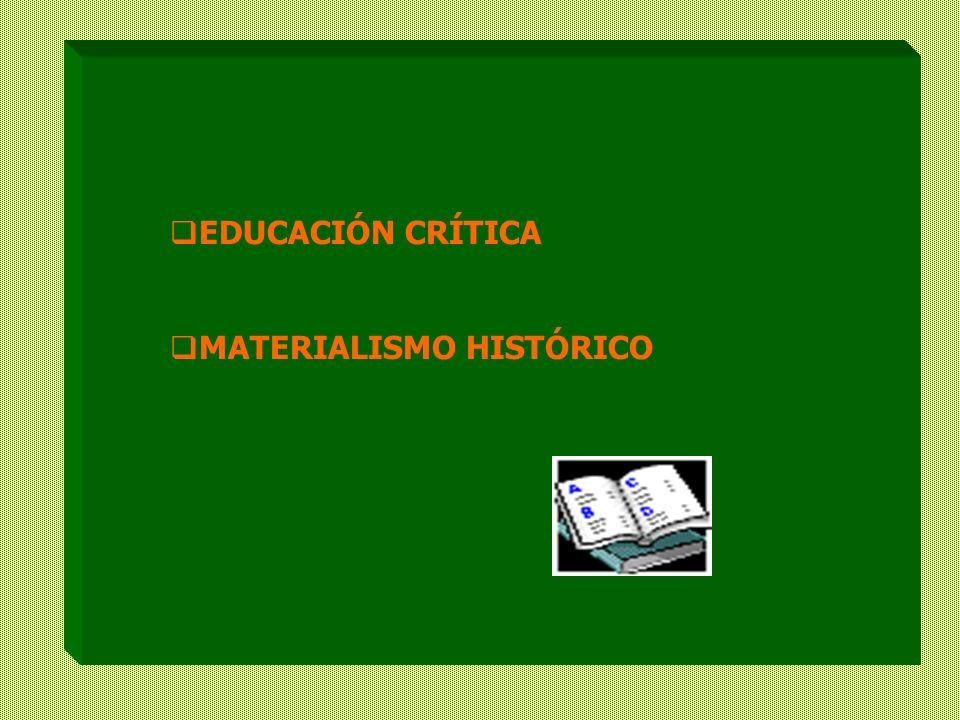 SER HISTÓRICO EDUCACIÓN CRÍTICA MATERIALISMO HISTÓRICO