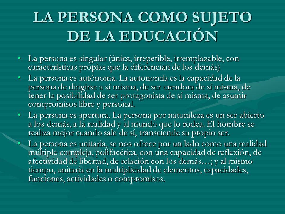 LA PERSONA COMO SUJETO DE LA EDUCACIÓN