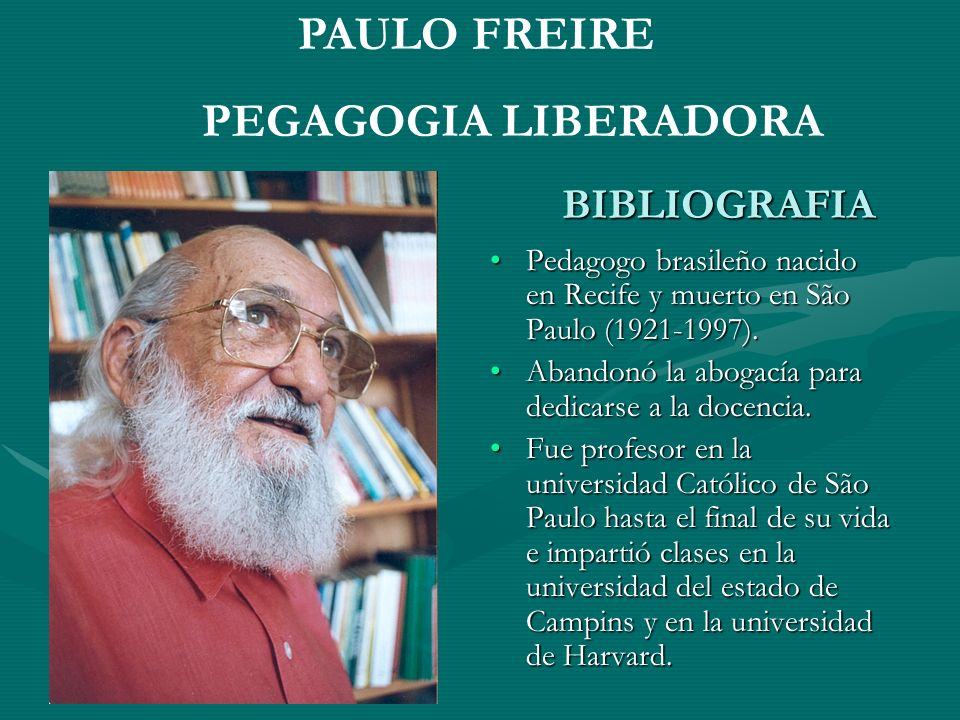 BIBLIOGRAFIA PAULO FREIRE PEGAGOGIA LIBERADORA