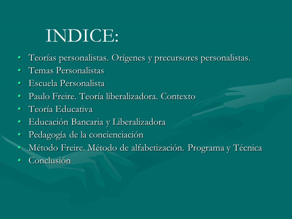 INDICE: Teorías personalistas. Orígenes y precursores personalistas.